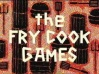 Titlecard The Fry Cook Games.jpg