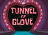 Titlecard-Tunnel of Glove.jpg