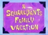SquarePants-family vaction.jpg